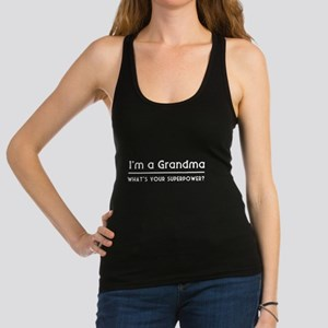 I'm a grandma what's your superpower Racerback Tan