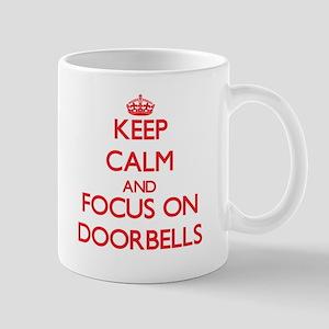 Keep Calm and focus on Doorbells Mugs