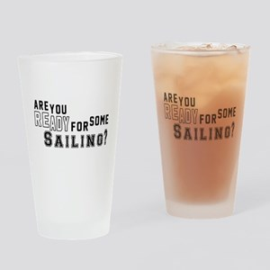 Are You Ready For Some Sailing ? Drinking Glass
