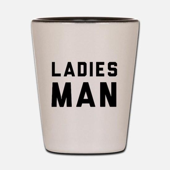 Ladies man Shot Glass