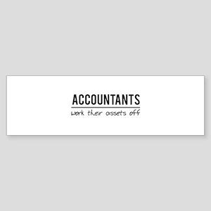 Accountants work assets off Bumper Sticker