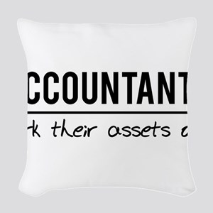 Accountants work assets off Woven Throw Pillow