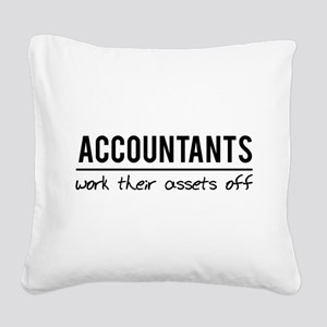 Accountants work assets off Square Canvas Pillow