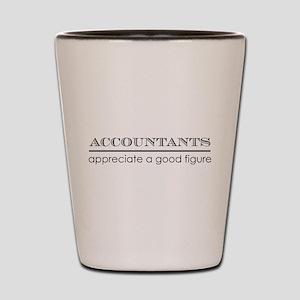 Accountants good figure Shot Glass