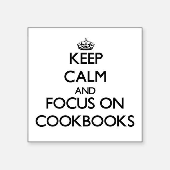 Keep Calm and focus on Cookbooks Sticker