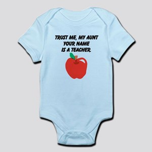 Trust Me My Aunt Is A Teacher (Custom) Body Suit