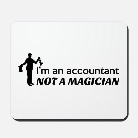 Accountant not magician Mousepad