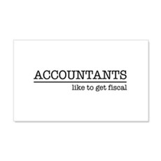 Accountants like to get fiscal Wall Decal