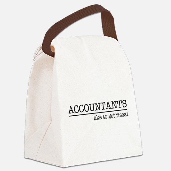 Accountants like to get fiscal Canvas Lunch Bag