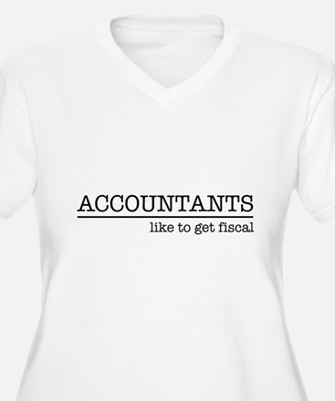 Accountants like to get fiscal Plus Size T-Shirt