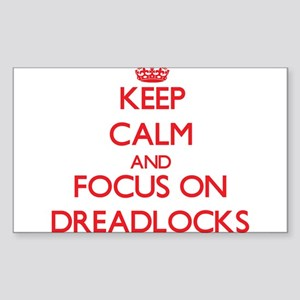Keep Calm and focus on Dreadlocks Sticker