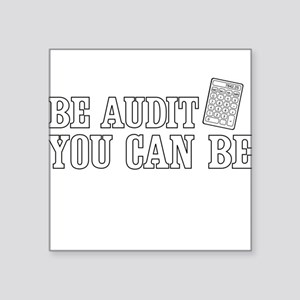 Be audit you can be Sticker