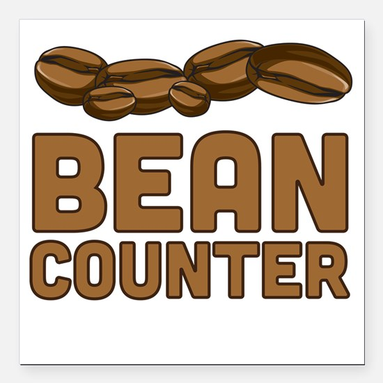 "Bean counter Square Car Magnet 3"" x 3"""