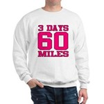 3 Days 60 Miles Sweatshirt