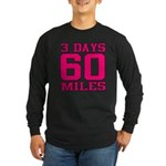 3 Days 60 Miles Long Sleeve T-Shirt