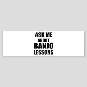 Ask me about Banjo lessons Bumper Sticker