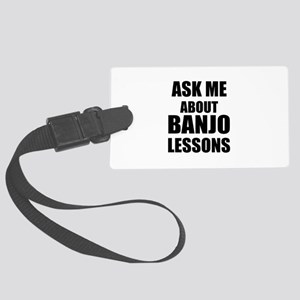 Ask me about Banjo lessons Large Luggage Tag