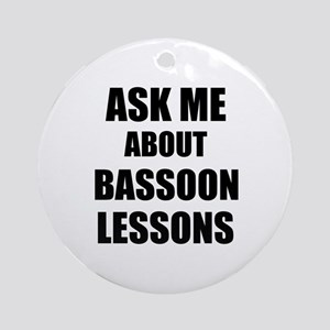 Ask me about Bassoon lessons Ornament (Round)