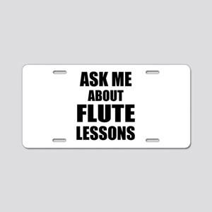 Ask me about Flute lessons Aluminum License Plate