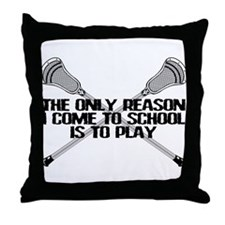 Lacrosse Only Reason Throw Pillow