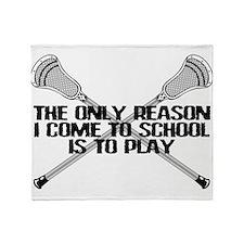 Lacrosse Only Reason Throw Blanket