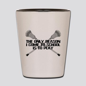 Lacrosse Only Reason Shot Glass