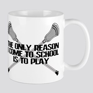 Lacrosse Only Reason Mugs