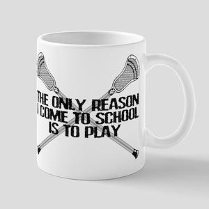 Lacrosse Only Reason Mugs