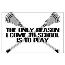 Lacrosse Only Reason Posters