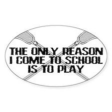 Lacrosse Only Reason Sticker