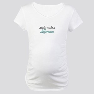 doulas make a difference Maternity T-Shirt