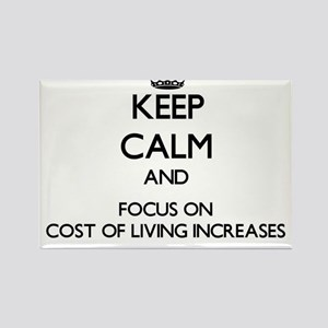 Keep Calm and focus on Cost Of Living Increases Ma