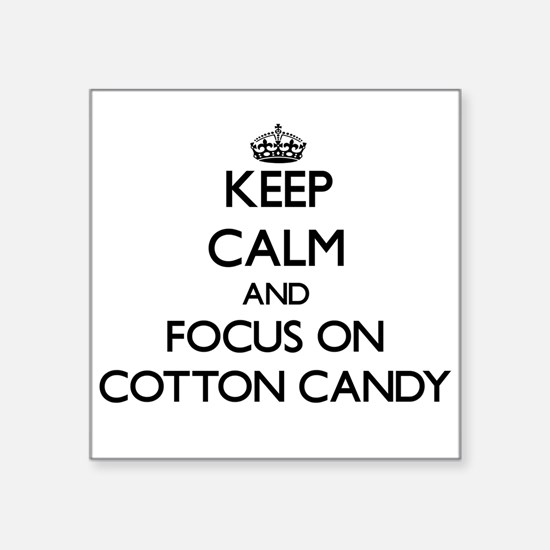 Keep Calm and focus on Cotton Candy Sticker