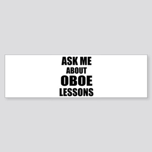 Ask me about Oboe lessons Bumper Sticker