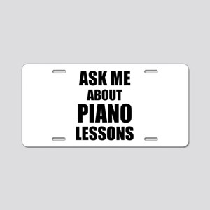 Ask me about Piano lessons Aluminum License Plate