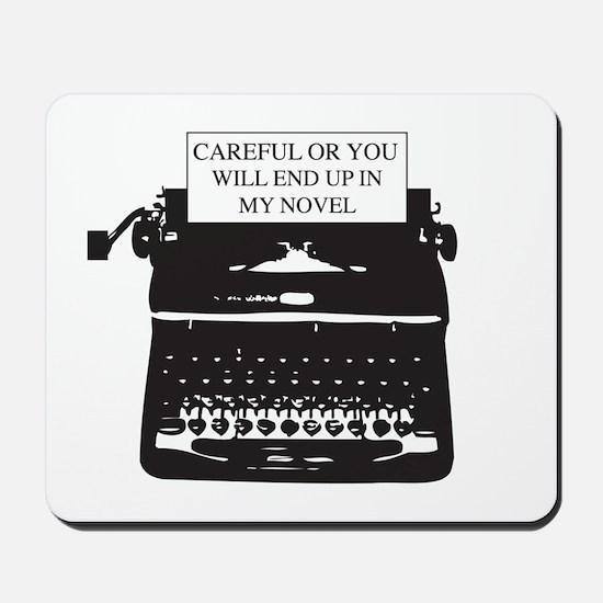 Careful or end up my novel Mousepad