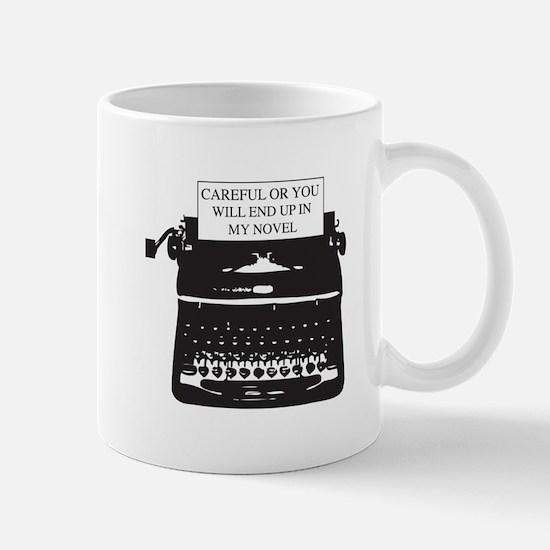 Careful or end up my novel Mugs