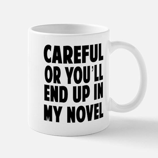 Careful end up my novel 2 Mugs