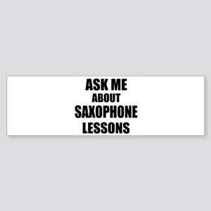 Ask me about Saxophone lessons Bumper Sticker