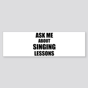 Ask me about Singing lessons Bumper Sticker
