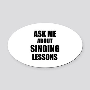 Ask me about Singing lessons Oval Car Magnet