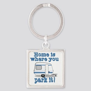 Home Is Where You Park It Square Keychain