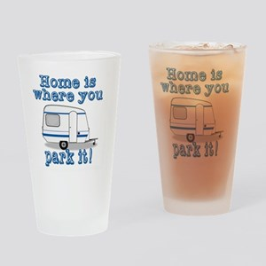 Home Is Where You Park It Drinking Glass