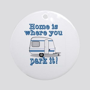 Home Is Where You Park It Round Ornament