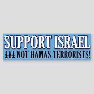 SupportIsraelNotHamasTerrorists Bumper Sticker