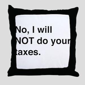 Do your own taxes Throw Pillow