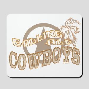 Calling all Cowboys Mousepad