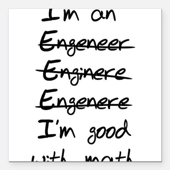 "Engineer misspelling Square Car Magnet 3"" x 3"""