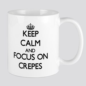 Keep Calm and focus on Crepes Mugs
