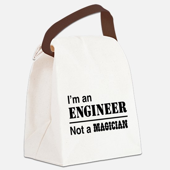 Engineer, not magician Canvas Lunch Bag